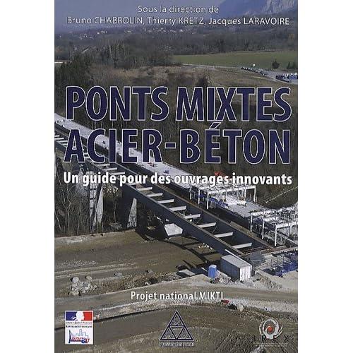 Ponts mixtes acier-béton: Un guide pour des ouvrages innovants. Projet national MIKTI.