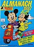Almanach du journal de Mickey. Année 1987. Avec 110 pages de BD, Jeux - Tests - Magie - Astuces - Infos - Bricolage. Editions Walt Disney. 1987. (Bandes dessinées, Almanach)