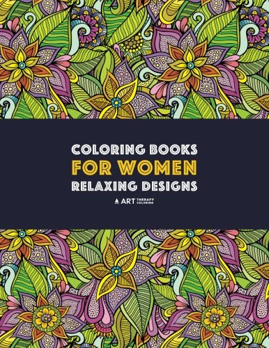 Coloring Books For Women: Relaxing Designs: Stress Relieving Patterns; Zendoodle Flowers, Butterflies, Owls, Peacocks, Hearts, Mandalas & Swirls; ... Therapy & Meditation Practice For Relaxation Depression Swirl