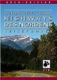 Kanada-West /Alaska - Highways des Nordens: Unterwegs auf den Highways des Nordens