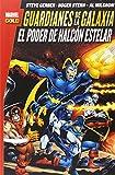 Guardianes De La Galaxia. El Poder De Halcón Estelar (MARVEL GOLD)