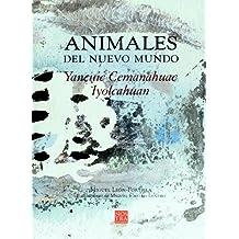 ANIMALES DEL NUEVO MUNDO ( BILINGÜE ) - ESPAÑOL/ NÁHUATL (Nuestras Voces)