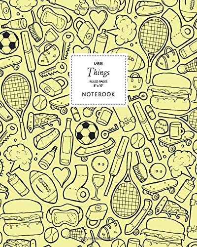 Things Notebook - Ruled Pages - 8x10 - Large: (Yellow Edition) Fun notebook 192 ruled/lined pages (8x10 inches / 20.3x25.4 cm / Large Jotter)