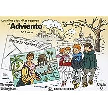 Los niños y las niñas celebran el Adviento 2015. Ciclo C: Hacia la Navidad (Tiempos litúrgicos)