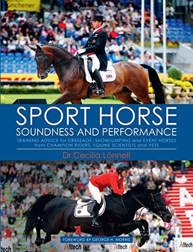 Sport Horse Soundness and Performance: Training Advice for Dressage, Showjumping and Event Horses from Champion Riders, Equine Scientists and Vets por Cecilia Lonnell