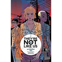 They're Not Like Us Volume 2: Us Against You by Eric Stephenson (2016-05-31)