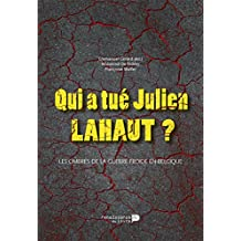 Qui a tué Julien Lahaut ?: Les ombres de la guerre froide en Belgique