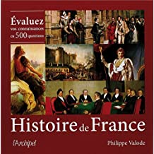 Histoire de France: Evaluez vos connaissances en 500 questions