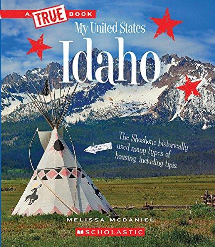 Idaho (True Books: My United States)