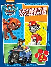Paw Patrol. Cuaderno de vacaciones - 4 años par Nickelodeon