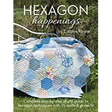 Hexagon Happenings by Carolyn Forster (2014-11-30)