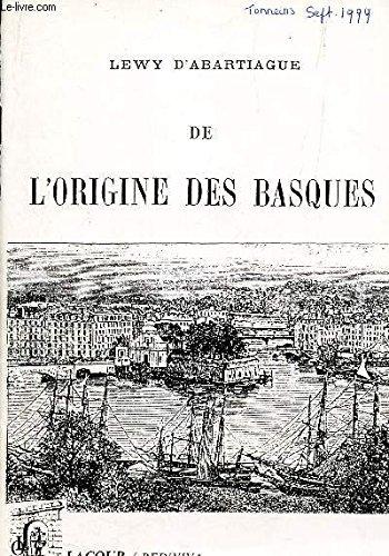 De l'origine des Basques (Rediviva) par Lewy d'Abartiague