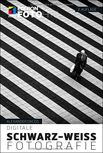 Digitale Schwarz-Weiß-Fotografie (Edition FotoHits) Buch-Cover