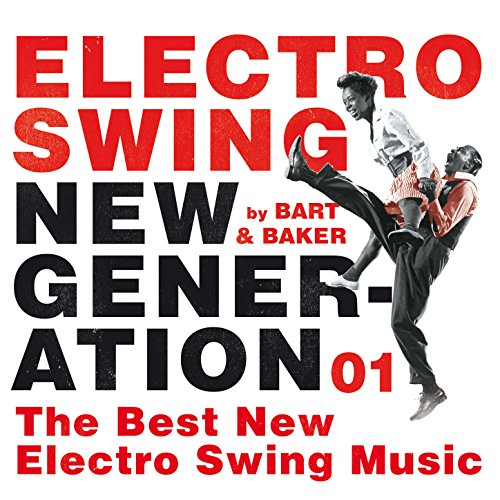 Electro Swing New Generation 01 by Bart&Baker: The Best New Electro Swing Music (Bart Und Baker)