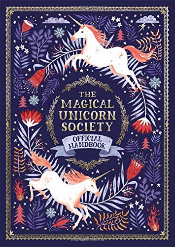 The Magical Unicorn Society: Official Handbook par Selwyn E. Phipps
