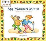 A First Look At: Politeness: My Manners Matter by Pat Thomas (2007-11-22)