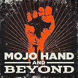 Brand New Mojo Hand