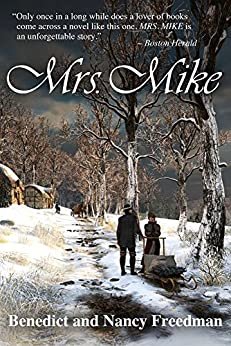Mrs. Mike (A Mrs. Mike Novel Book 1) (English Edition) von [Freedman, Benedict, Freedman, Nancy]