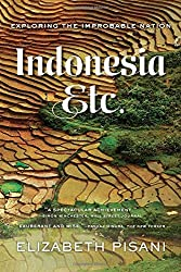 Indonesia, Etc.: Exploring the Improbable Nation by Elizabeth Pisani (2015-06-22)