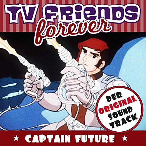 TV Friends Forever - Der Original Sound Track: Captain Future