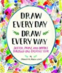 Draw Every Day, Draw Every Way (Guide...