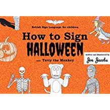 How to Sign Halloween with Terry the Monkey (B.S.L. edition) (English Edition)