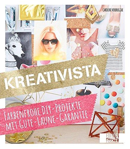 Kreativista: Farbenfrohe DIY-Projekte mit Gute-Laune-Garantie