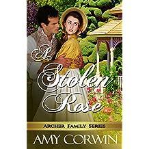 A Stolen Rose (The Archer Family Regency Romances Book 4)