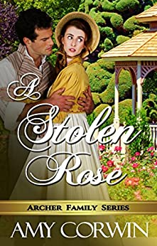 A Stolen Rose (The Archer Family Regency Romances Book 4) (English Edition)