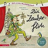 Die Zauberflöte: Mein erstes Musikbilderbuch mit CD