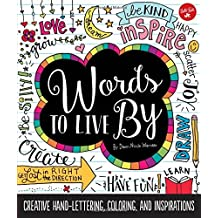 Words to Live by: Creative Lettering, Coloring, and Inspirations