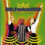 Mr. President - Gonna Get Along (Without Ya Now)