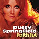 Faithful by Dusty Springfield (2015-02-01)