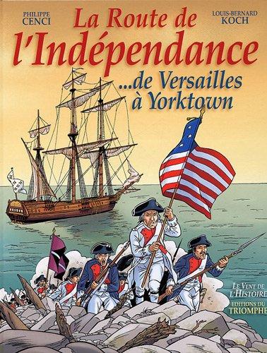 La Route de l'Indépendance. de Versailles à Yorktown