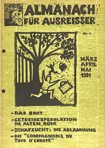 Almanach für Ausreisser. Nr. 1 (März-April 1981) - Nr. 4 (Dez.-Feb. 1981/1982)