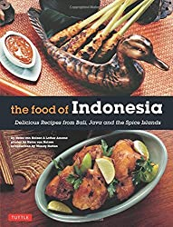 The Food of Indonesia: Delicious Recipes from Bali, Java and the Spice Islands [Indonesian Cookbook, 79 Recipes] by Heinz Von Holzen (2015-02-10)