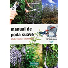 Manual de poda suave: árboles frutales y ornamentales (Guías para la Fertilidad de la Tierra)