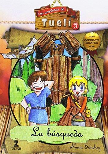 Aventuras de Tueli 3. La búsqueda (Biblioteca infantil y juvenil) - 9788478987146