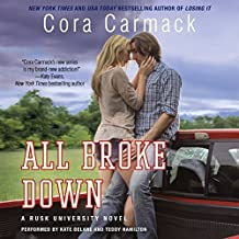 All Broke Down (Rusk University series, Book 2) by Cora Carmack (2014-10-07)