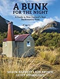 Bunk for the night: a guide to New Zealand's best backcountry huts