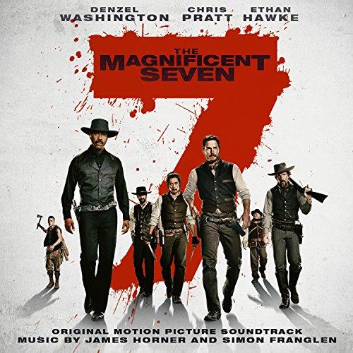 The magnificent seven [enr. sonore] : bande originale du film d'Antoine Fuqua
