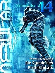 NEBULAR Sammelband 14 - Die Stunde des Protektorats: Episoden 56 - 58 (German Edition)