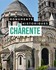 Monuments historiques de Charente par Christophe Bourel Le Guilloux