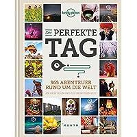 Der perfekte Tag: 365 Abenteuer rund um die Welt