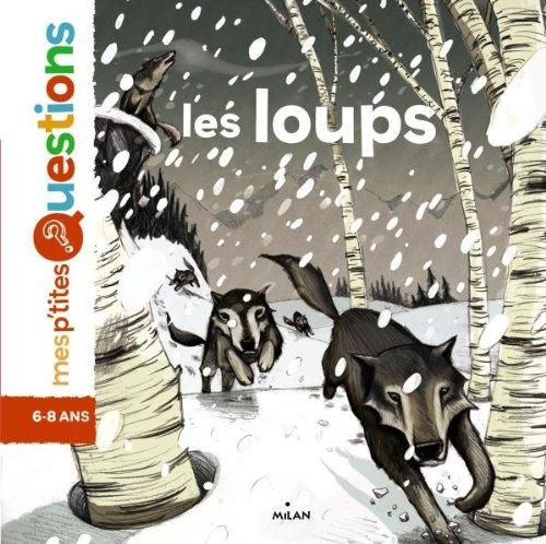 Les loups: Auteur, Emmanuelle Figueras. Illustrateur, Antoine Déprez.