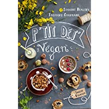 P'tit Déj' Vegan: 40 Recettes pour des matins Sains & Gourmands