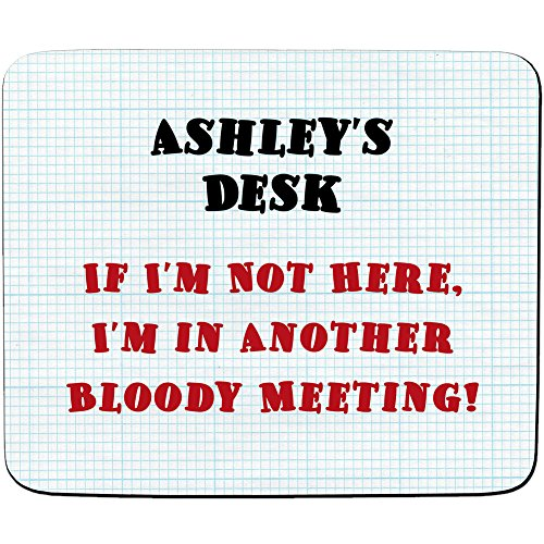 ashleys-desk-if-im-not-here-im-in-another-bloody-meeting-design-personalised-name-mouse-mat-premium-