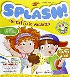 Scarica Libro Splash Un tuffo in vacanza 5 6 anni Con CD Audio (PDF,EPUB,MOBI) Online Italiano Gratis