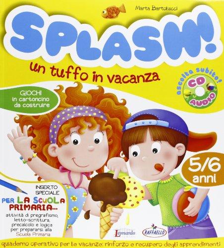 Splash! Un tuffo in vacanza. 5/6 anni. Con CD Audio