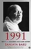 1991: How P. V. Narasimha Rao Made History (English Edition)
